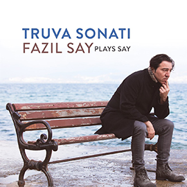 Fazıl Say - Plays Say - Truva Sonatı